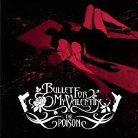 Bullet For My Valentine - The Poison (Explicit)