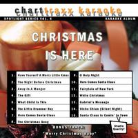 Charttraxx Karaoke - Spotlight Karaoke, Vol. 6 - Christmas Is Here
