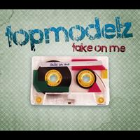 Topmodelz - Take On Me