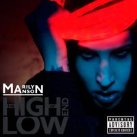 Marilyn Manson - The High End of Low (International Version [Explicit])