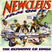 Newcleus - Jam On It - The Definitive CD Single