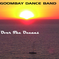 Goombay Dance Band - Over The Oceans
