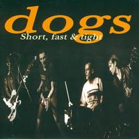 Dogs - Short, fast & tight