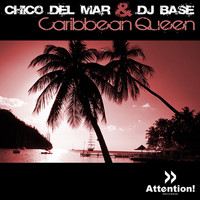 Chico del Mar & DJ Base - Caribbean Queen