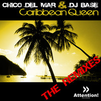 Chico del Mar & DJ Base - Caribbean Queen - The Remixes