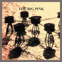 The Big Pink - Stop the World