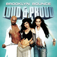 Brooklyn Bounce - Loud & Proud