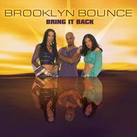 Brooklyn Bounce - Bring It Back
