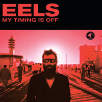 Eels - My Timing Is Off (digital single track)