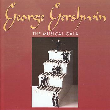 George Gershwin - The Musical Gala
