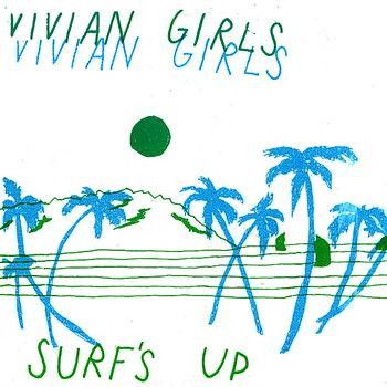Vivian Girls - Surf's Up