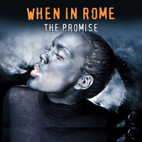 When In Rome - The Promise (Studio 1987 Version)