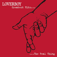 Loverboy - Greatest Hits - The Real Thing