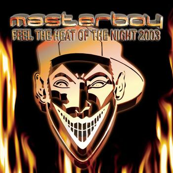 Masterboy - Feel The Heat Of The Night 2003