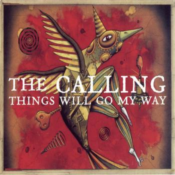 The Calling - Things Will Go My Way