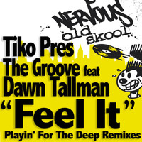 Tiko Presents The Groove Feat Dawn Tallman - Feel It