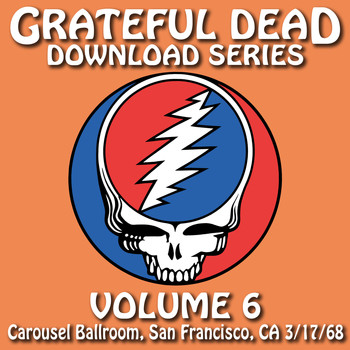 Grateful Dead - Download Series Vol. 6: 3/17/68 (Carousel Ballroom, San Francisco, CA)