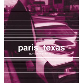 Paris, Texas - So, You Think It's Hot Here?