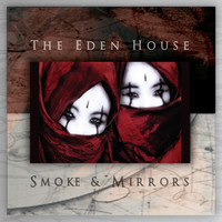 The Eden House - Smoke & Mirrors