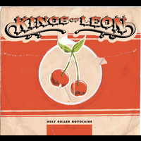 Kings Of Leon - Holy Roller Novocaine