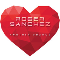 Roger Sanchez - Another Chance