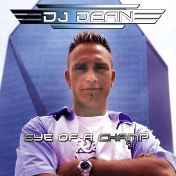 DJ Dean - Eye Of A Champ