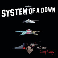 System of a Down - Chop Suey! (Explicit)