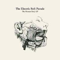 The Electric Soft Parade - The Human Body EP