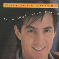 Fernando Ortega - In a Welcome Field