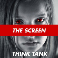 Think Tank - The Screen