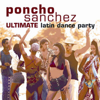 Poncho Sanchez - Ultimate Latin Dance Party