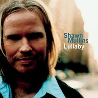 Shawn Mullins - Lullaby