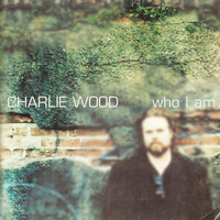 Charlie Wood - Who I Am