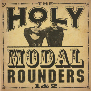 Holy Modal Rounders - 1 & 2