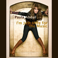 Paula Abdul - I'm Just Here For The Music