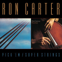Ron Carter - Pick 'Em/Super Strings