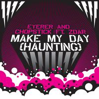 Eyerer & Chopstick ft. Zdar - Make My Day (Haunting)