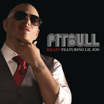 Pitbull feat. Lil Jon - Krazy (Explicit)