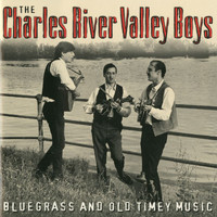 The Charles River Valley Boys - Bluegrass And Old Timey Music