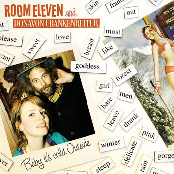 Room Eleven - Baby it's cold outside