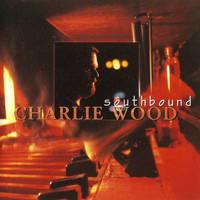 Charlie Wood - Southbound