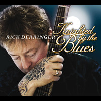 Rick Derringer - Knighted By The Blues