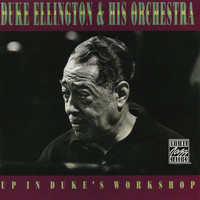 Duke Ellington & His Orchestra - Up In Duke's Workshop (Remastered)