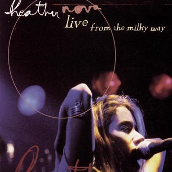 Heather Nova - Live From The Milky Way