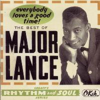 Major Lance - The Best Of Major Lance:  Everybody Loves A Good Time!