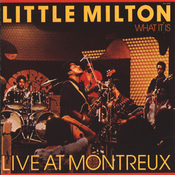 Little Milton - What It Is - Live At Montreux