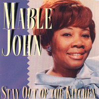 Mable John - Stay Out Of The Kitchen (Remastered)