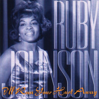 Ruby Johnson - I'll Run Your Hurt Away