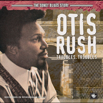 Otis Rush - The Sonet Blues Story
