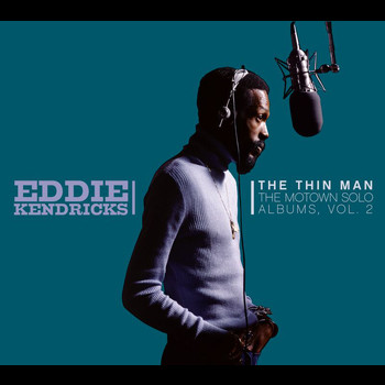 Eddie Kendricks - The Thin Man: The Motown Solo Albums Vol. 2